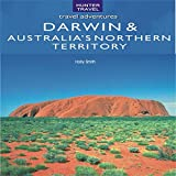Darwin & Australia s Northern Territory: Travel Adventures