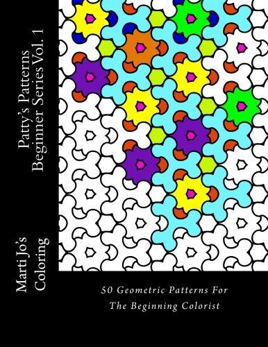 Patty's Patterns - Beginner Series Vol. 1: Geometric Patterns Coloring Book