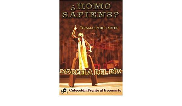 ¿Homo sapiens?: Drama en dos actos (Colección Frente al Escenario nº 1) (Spanish Edition) - Kindle edition by MARCELA DEL RÍO.