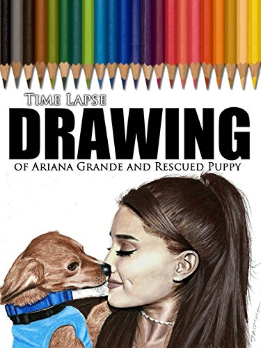 clip-time-lapse-drawing-of-ariana-grande-and-rescued-puppy