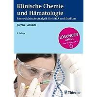 Klinische Chemie und Hämatologie: Biomedizinische Analytik für MTLA und Studium