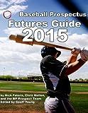 Baseball Prospectus Futures Guide 2015