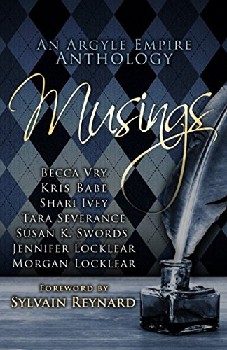 Musings: An Argyle Empire Anthology