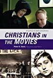 Christians in the Movies, Peter E. Dans, 0742570312