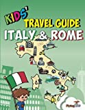 img - for Kids' Travel Guide - Italy & Rome: The fun way to discover Italy & Rome-especially for kids (Kids' Travel Guide series) book / textbook / text book