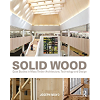 Solid Wood: Case Studies in Mass Timber Architecture