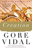 A sweeping novel of politics, war, philosophy, and adventure–in a restored edition, featuring never-before-published material from Gore Vidal's original manuscript–Creation offers a captivating grand tour of the ancient world.Cyrus Spitama, grandson ...