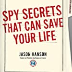 Spy Secrets That Can Save Your Life:...