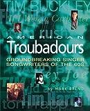 American Troubadours, Mark Brend, 0879306416