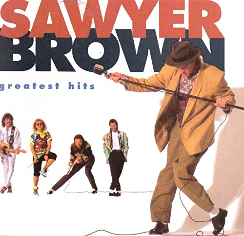 Greatest Hits Sawyer Brown