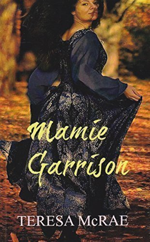Mamie Garrison: A tale of slavery, abolition, history & romance (The Garrisons Book 1)