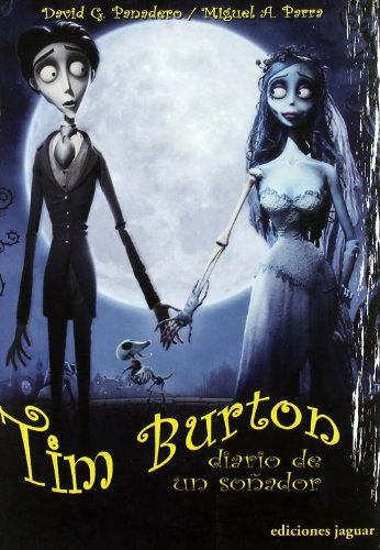 Descargar Libro Tim Burton: Diario De Un Soñador 2ª Edición David G. Panadero