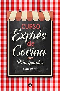Curso express de cocina para principiantes - Cocina para principiantes ...