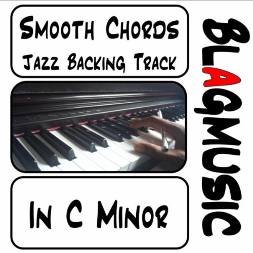 Smooth Chords 1 Jazz Backing Track In C Minor By Blagmusic On