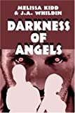 Darkness of Angels, Melissa Kidd, 1604417978