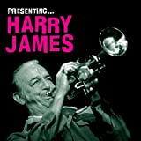 Presenting: Harry James by Harry James