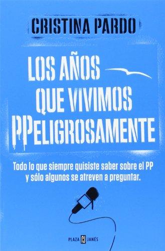 Descargar Libro Los Años Que Vivimos Ppeligrosamente Cristina Pardo