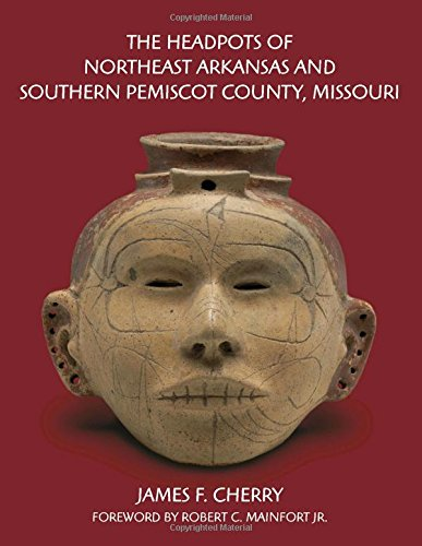 the-headpots-of-northeast-arkansas-and-southern-pemiscot-county-missouri