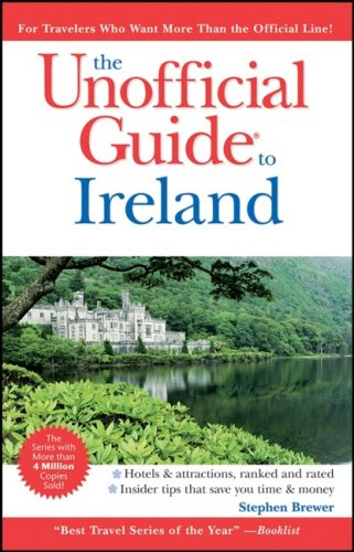 The Unofficial Guide to Ireland (Unofficial Guides)