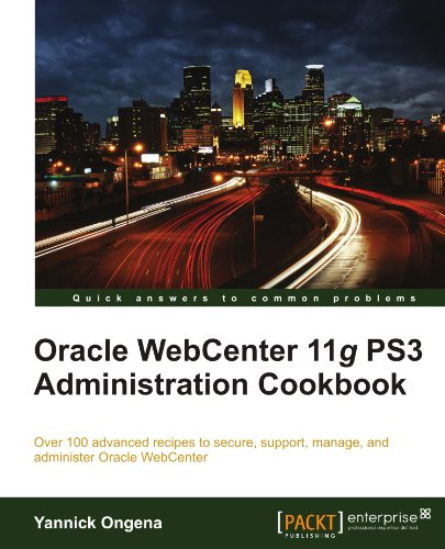 Oracle WebCenter 11g PS3 Administration Cookbook Front Cover