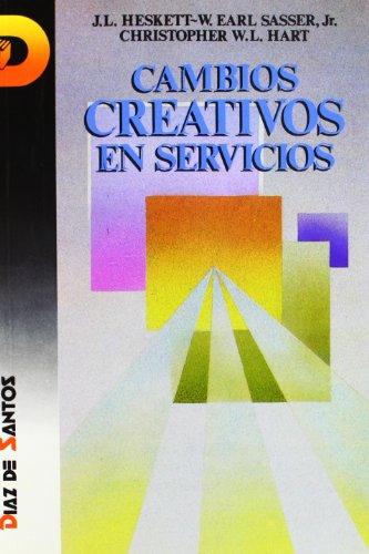 Cambios Creativos En Servicios (Spanish Edition) by Diaz de Santos