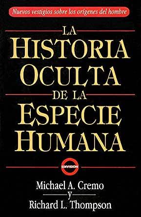 La Historia Oculta De La Especie Humana (The Hidden