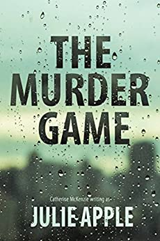 The Murder Game by [McKenzie writing as Julie Apple, Catherine]