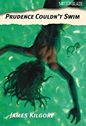 Prudence Couldn't Swim (Switchblade) by James Kilgore (2012-06-07)