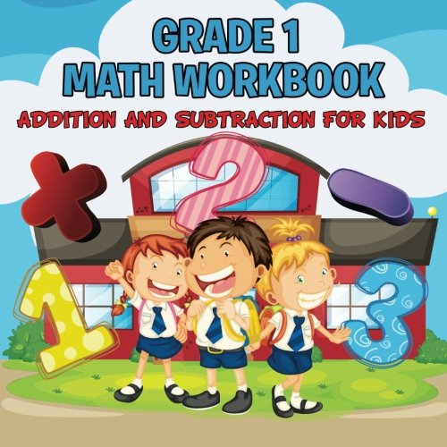 Download Grade 1 Math Workbook: Addition And Subtraction For Kids (Math Books) ebook