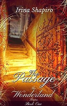 The Passage (The Wonderland Series: Book 1) (English Edition) de [Shapiro, Irina]