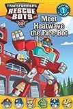 Transformers: Rescue Bots: Meet Heatwave the Fire-Bot, Lisa Shea, 0316228303