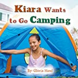 Kiara Wants to Go Camping, Gloria Hand, 1481755617