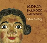 Mission: Amazon Baroque
