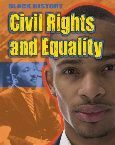 Civil Rights and Equality (Black History) by Dan Lyndon (2013-08-08) ebook