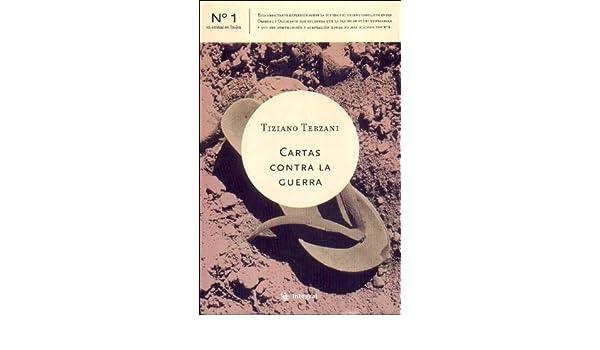 Cartas Contra La Guerra: Amazon.es: Tiziano Terzani: Libros