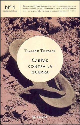 Cartas Contra La Guerra (Spanish Edition): Tiziano Terzani ...
