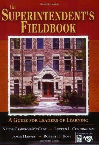The Superintendents Fieldbook A Guide for Leaders of Learning by Cambron-McCabe, Nelda H., Cunningham, Luvern L., Harvey, Jam [Corwin,2004] (Paperback)