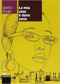 Libro PDF Gratis La Mia Casa è Dove Sono. Con Espansione Online