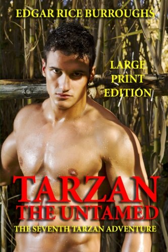 Read Online Tarzan the Untamed - Large Print Edition (Volume 7) pdf