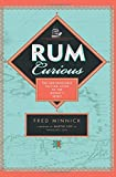 img - for Rum Curious: The Indispensable Tasting Guide to the World's Spirit book / textbook / text book