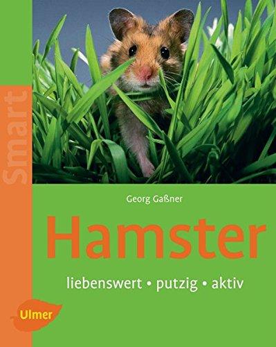 Hamster: Liebenswert - putzig - aktiv (Smart Tierbuch)