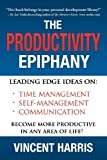 The Productivity Epiphany, Vincent W. Harris, 0981879101
