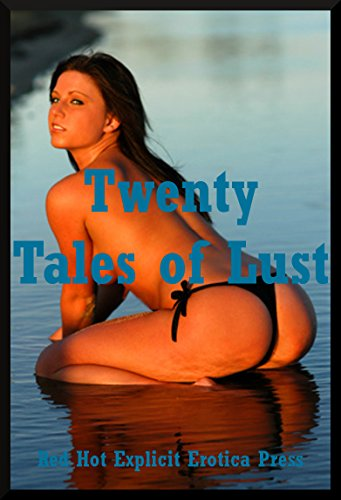 Twenty Tales of Lust: Twenty Explicit Erotica Stories