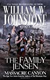The Family Jensen Massacre Canyon, William W. Johnstone and J. A. Johnstone, 0786033487