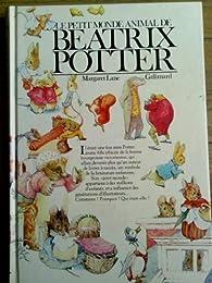 Le petit monde animal de Béatrix Potter par Margaret Lane