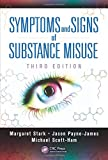 Symptoms and Signs of Substance Misuse 3E, Jason Jason and Margaret Margaret, 1444181742