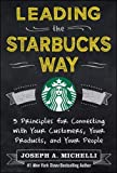img - for Leading the Starbucks Way: 5 Principles for Connecting with Your Customers, Your Products and Your People (Business Books) book / textbook / text book