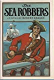 The Sea Robbers, Robert Kraske, 0152711708