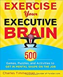 Exercise Your Executive Brain, Charles Timmerman, 0071752250