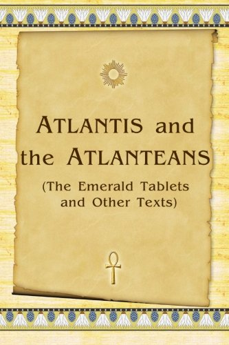 Download Atlantis And The Atlanteans: (The Emerald Tablets And Other Texts) pdf epub